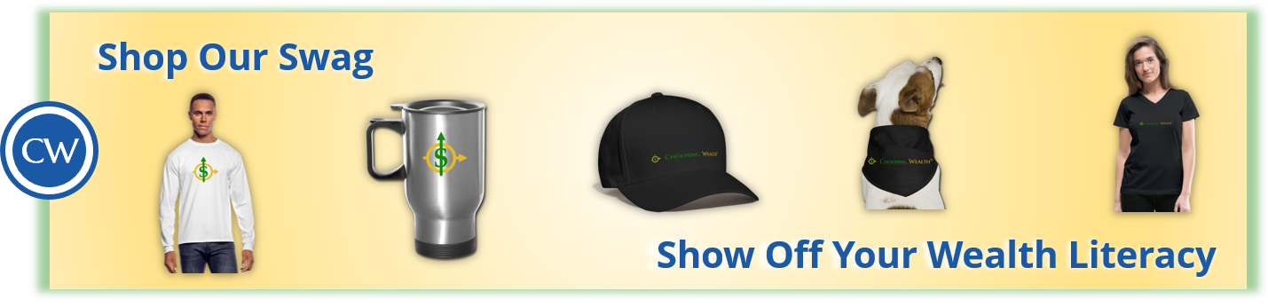 Swing on over to the Choosing Wealth® Swag Shop